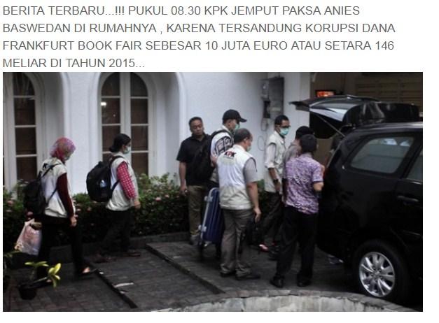 Penggerebekan KPK dan Polri di Rumah Anies Baswedan, Hoax!